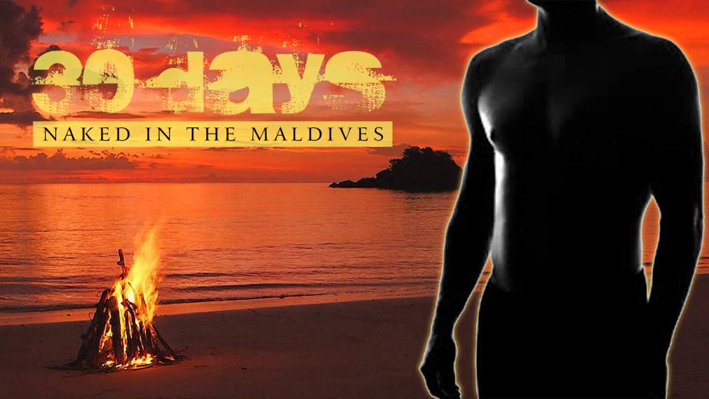 30 Days Naked in the Maldives